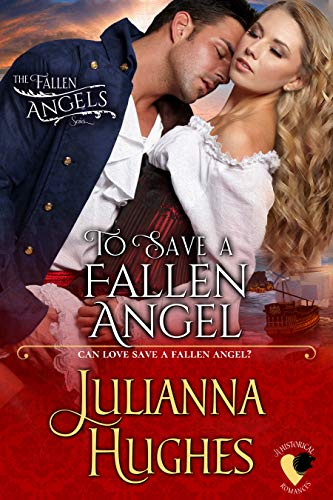To Save a Fallen Angel (The Fallen Angels series Book 2)  Julianna Hughes