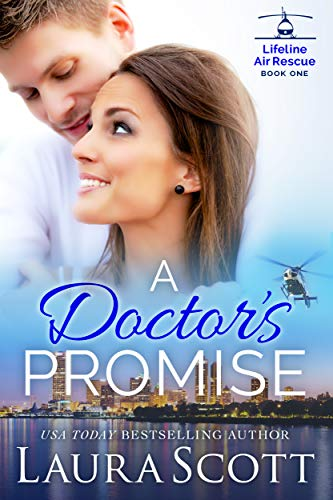 A Doctor's Promise (Lifeline Air Rescue Book 1) Laura Scott