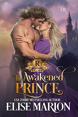The Awakened Prince: A Historical Fantasy Romance (Royals of Cardenas Book 2)  Elise Marion