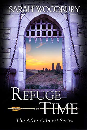Refuge in Time (The After Cilmeri Series Book 17) Sarah Woodbury