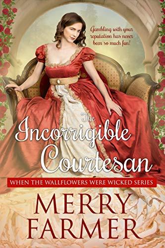 The Incorrigible Courtesan Merry Farmer