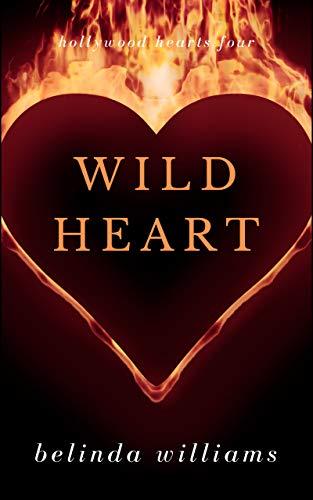 Wild Heart (Hollywood Hearts Book 4)  Belinda Williams