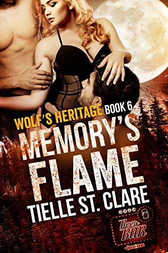 Memory's Flame (Wolf's Heritage Book 6)  Tielle St. Clare