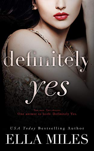 Definitely Yes (Maybe, Definitely Book 4) Ella Miles