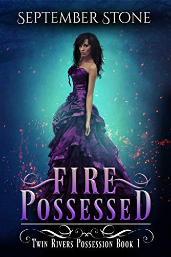 Fire Possessed (Twin Rivers Possession #1) September Stone