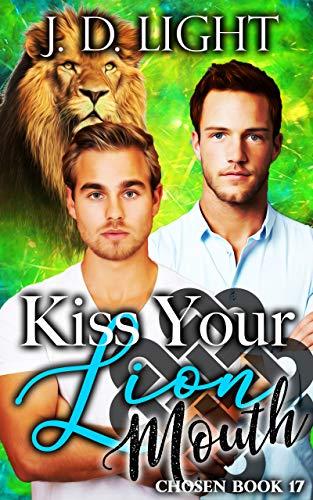 Kiss Your Lion Mouth: Chosen #17 JD Light