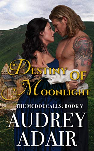 Destiny of Moonlight (The McDougalls Book 5) Audrey Adair