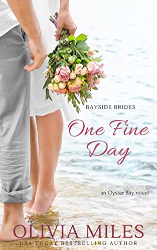 One Fine Day: an Oyster Bay novel (Bayside Brides Book 2)   Olivia Miles