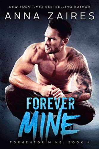 Forever Mine (Tormentor Mine Book 4)  Anna Zaires