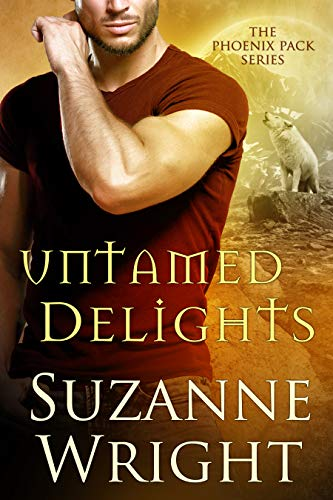 Untamed Delights (The Phoenix Pack Book 8)  Suzanne Wright