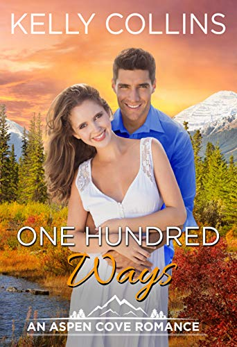 One Hundred Ways (An Aspen Cove Romance Book 8)   Kelly Collins