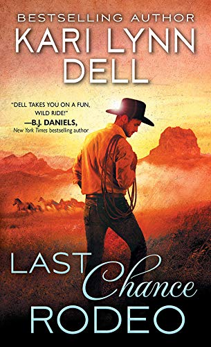 Last Chance Rodeo: A Blackfeet Nation Novel  Kari Lynn Dell