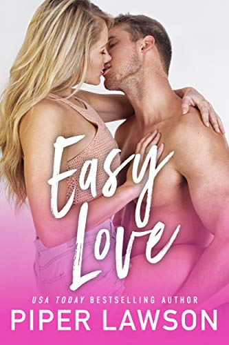 Easy Love: A Modern Romance   Piper Lawson