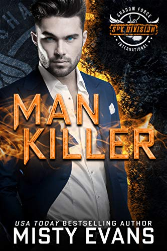Man Killer, SEALs of Shadow Force: Spy Division Book 2  Misty Evans