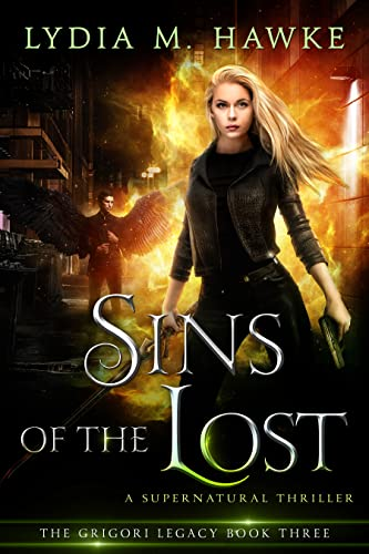 Sins of the Lost: A Supernatural Thriller (The Grigori Legacy Book 3)  Lydia M. Hawke