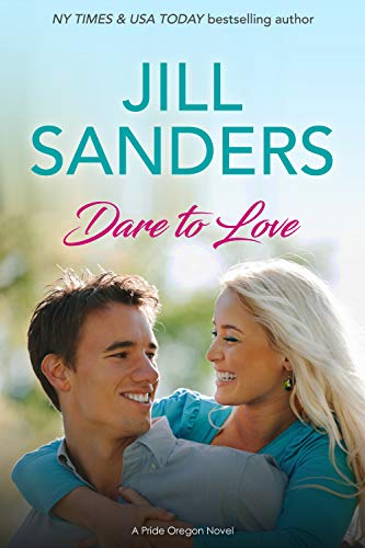 Dare to Love (Pride Oregon Book 5)  Jill Sanders