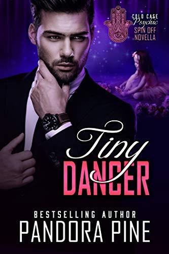 Tiny Dancer (Cold Case Psychic Spin off Novellas Book 7)  Pandora Pine