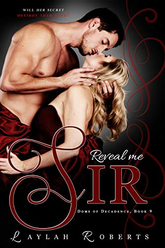 Reveal Me, Sir (Doms of Decadence Book 9)   Laylah Roberts