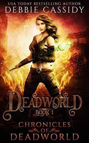 Deadworld (Chronicles of Deadworld Book 1)  Debbie Cassidy
