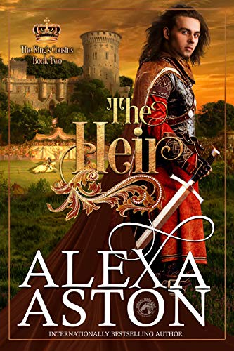The Heir (The King's Cousins Book 2) Alexa Aston