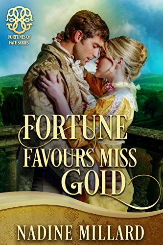 Fortune Favours Miss Gold (Fortunes of Fate)   Nadine Millard