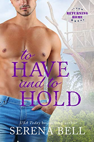 To Have and to Hold (Returning Home Book 3)  Serena Bell