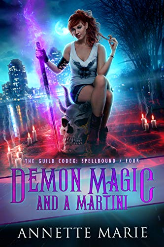 Demon Magic and a Martini (The Guild Codex: Spellbound Book 4)  Annette Marie