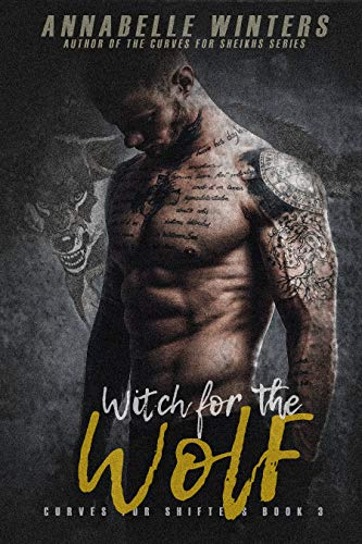Witch for the Wolf: A Paranormal Shifter Romance Novel (Curves for Shifters Book 3)   Annabelle Winters