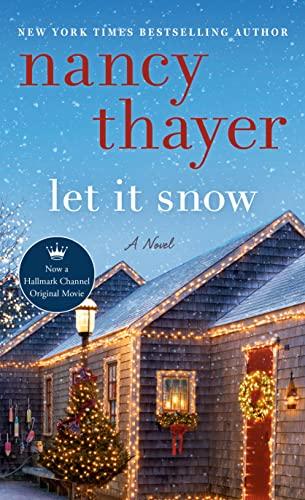 Let It Snow: A Novel  Nancy Thayer