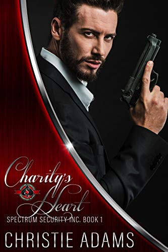 Charity's Heart (Special Forces: Operation Alpha) (Spectrum Security Inc. Book 1)  Christie Adams