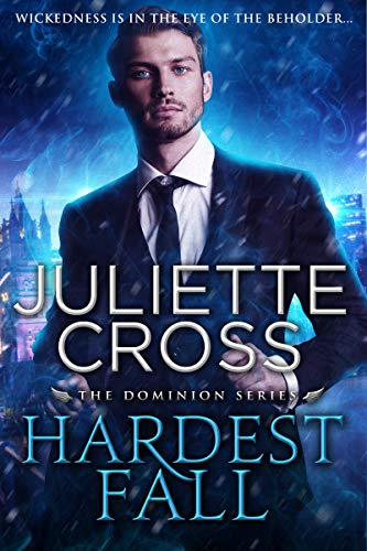 Hardest Fall (Dominion Book 3) Juliette Cross
