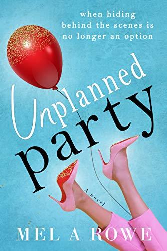 Unplanned Party   Mel A ROWE