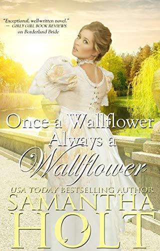 Once a Wallflower, Always a Wallflower (The Inheritance Clause Book 3) Samantha Holt