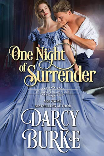 One Night of Surrender (Wicked Dukes Club Book 2)   Darcy Burke