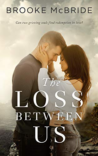 The Loss Between Us   Brooke McBride