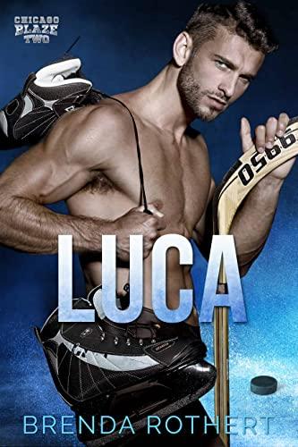 Luca: A Chicago Blaze Hockey Romance   Brenda Rothert