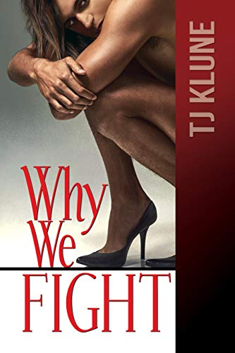 Why We Fight (At First Sight Book 4)  TJ Klune