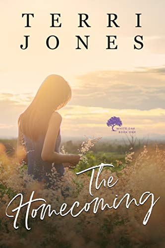 The Homecoming (White Oak Book 1)   Terri Jones