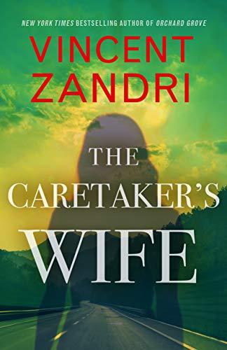 The Caretaker's Wife   Vincent Zandri