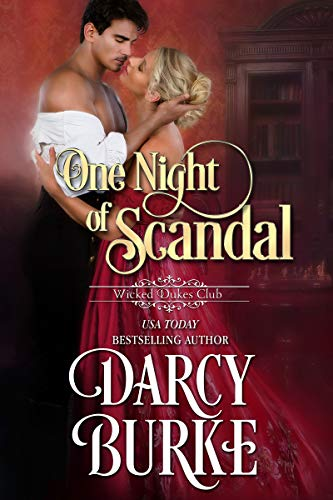 One Night of Scandal (Wicked Dukes Club Book 4) Darcy Burke
