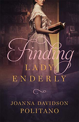 Finding Lady Enderly Joanna Davidson Politano