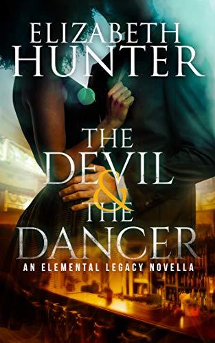 The Devil and the Dancer (Elemental Legacy Novellas Book 4)  Elizabeth Hunter