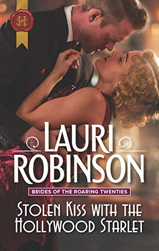 Stolen Kiss with the Hollywood Starlet (Brides of the Roaring Twenties Book 2)  Lauri Robinson