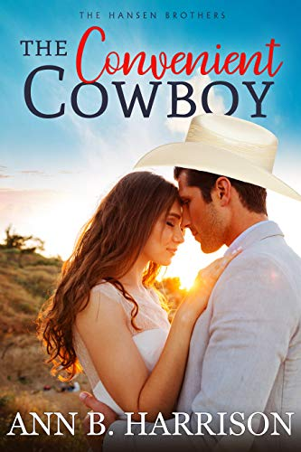 The Convenient Cowboy (The Hansen Brothers Book 2) Ann B. Harrison