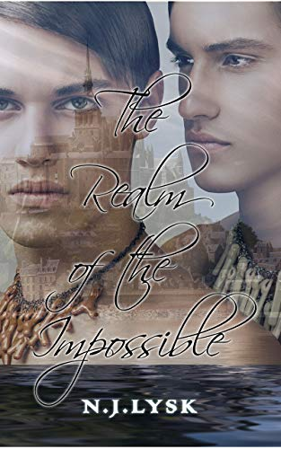 The Realm of the Impossible: A Dark Royal Romance NJ Lysk