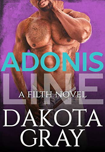 Adonis Line (Filth Book 3)  Dakota Gray