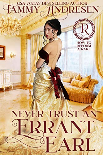 Never Trust an Errant Earl (How to Reform a Rake Book 3) Tammy Andresen