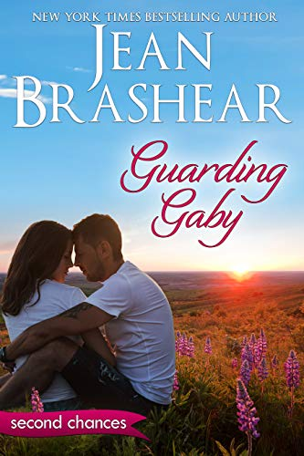 Guarding Gaby: A Second Chance Romance (Second Chances Book 1) Jean Brashear