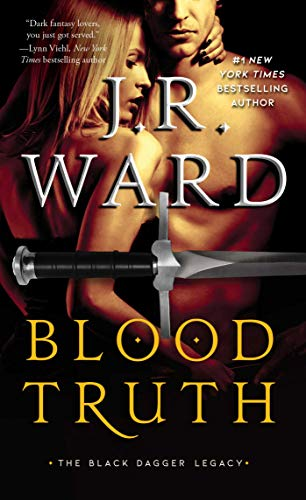Blood Truth (Black Dagger Legacy Book 4) J.R. Ward