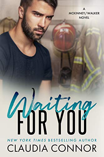 Waiting For You (A McKinney/Walker Novel Book 2) Claudia Connor